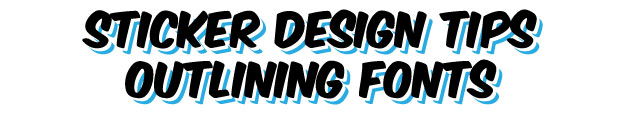 sticker printing, outline fonts, design stickers, bumper sticker design , sticker art